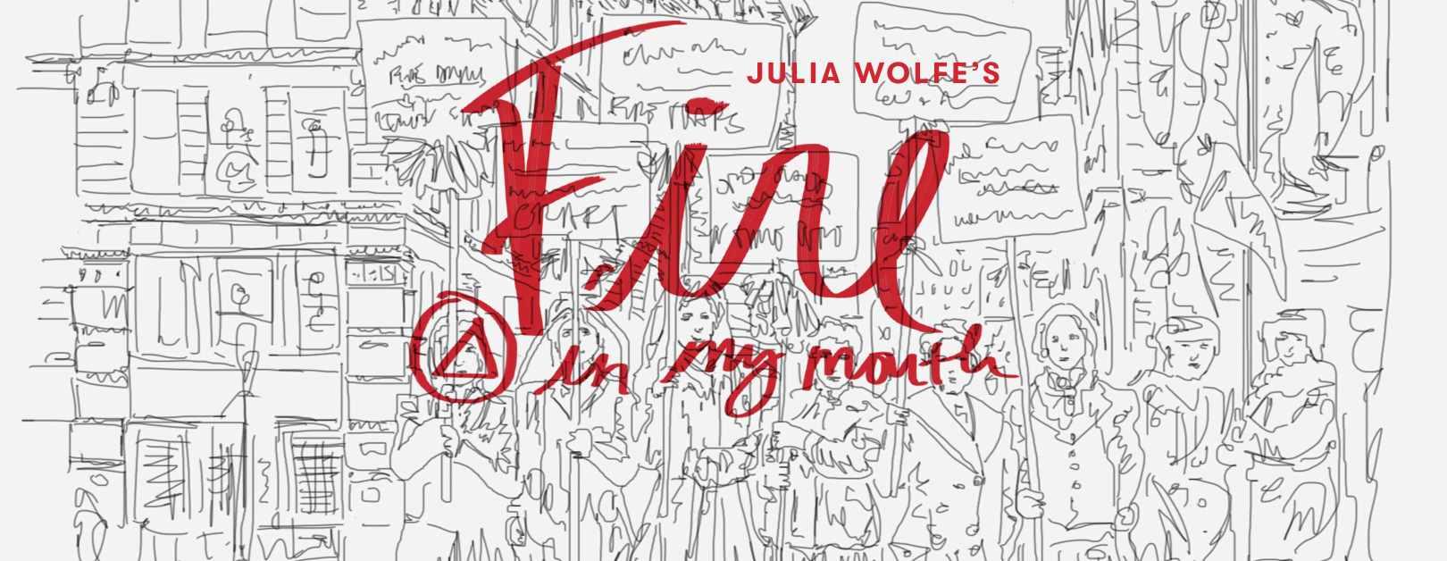 Julia Wolfe's Fire In My Mouth